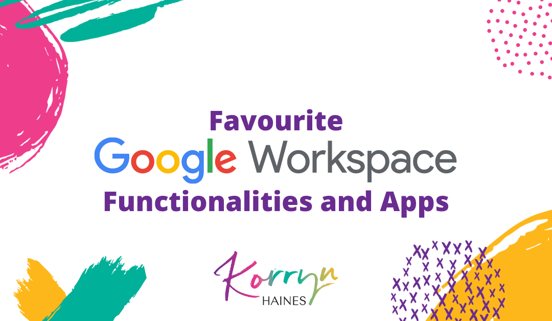 Favourite Google Workspace Functionalities for Small Businesses