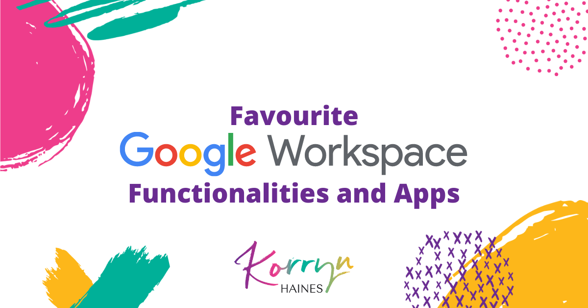 Favourite-Google-Workspace-Apps-and-Functionalities