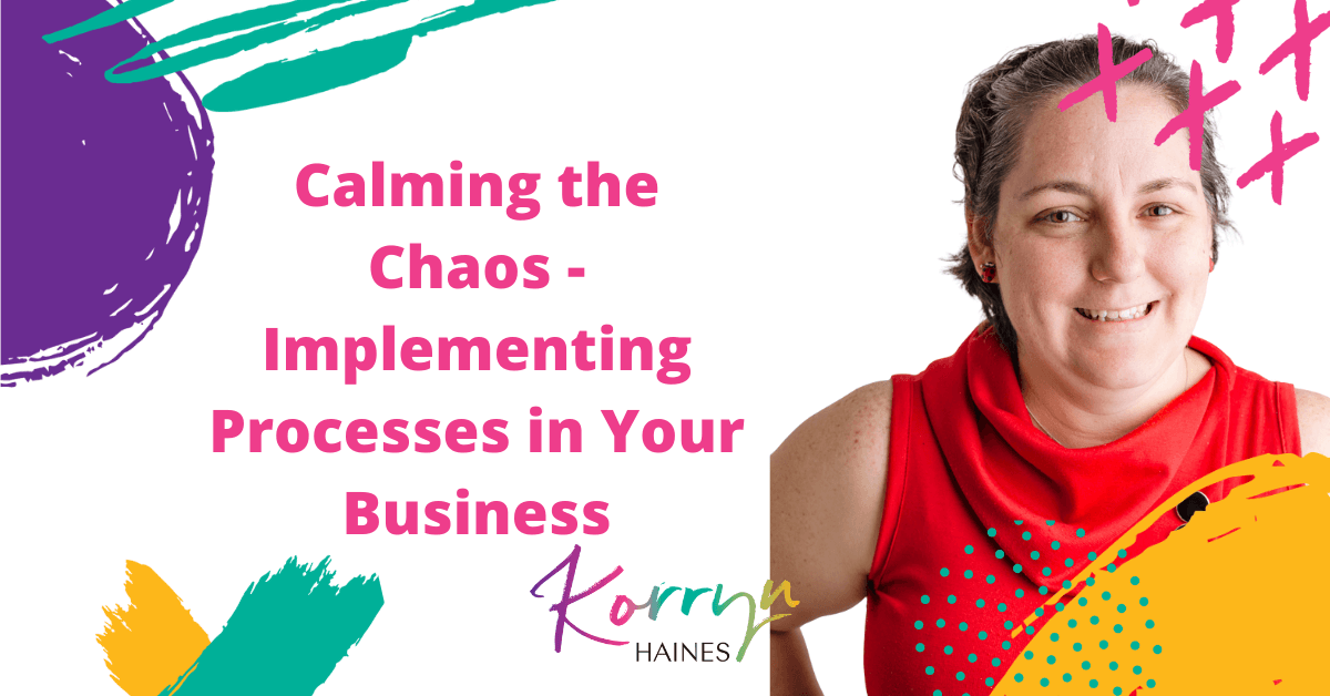 Calming-The-Chaos-Implementing-Processes-In-Your-Business