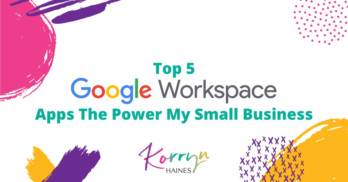 Top-5-Google-Workspace-Apps-That-Power-My-Small-Business