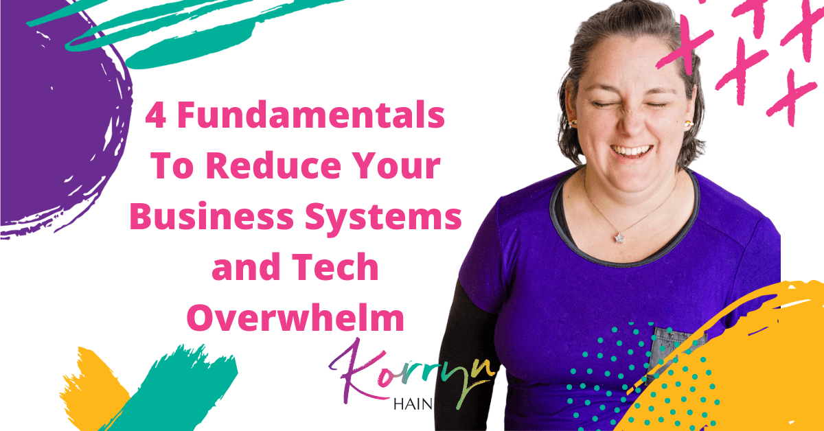 4-Fundamentals-to-Reduce-Your-Business-Systems-and-Tech-Overwhelm