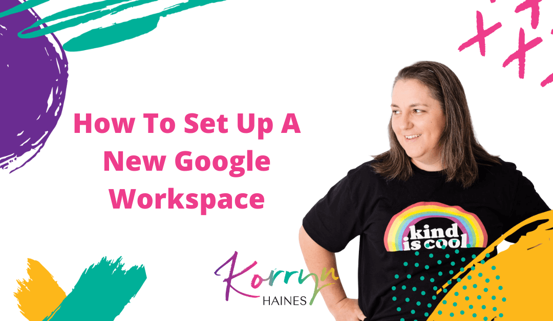 How To Set Up A Brand New Google Workspace Account