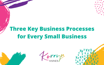 Three Key Business Processes for Every Small Business