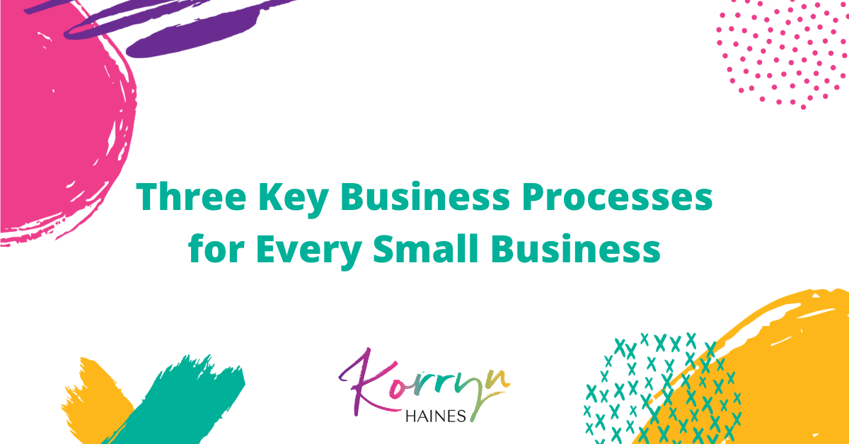 Three-Key-Business-Processes-for-Every-Small-Business