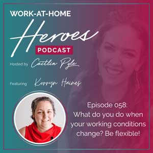 Work at Home Heroes Podcast Ep 058