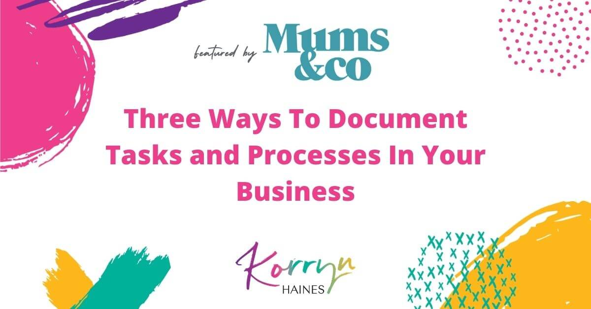 Mumsandco-Blog-Three-Ways-To-Document-Tasks-and-Processes-In-Your-Business