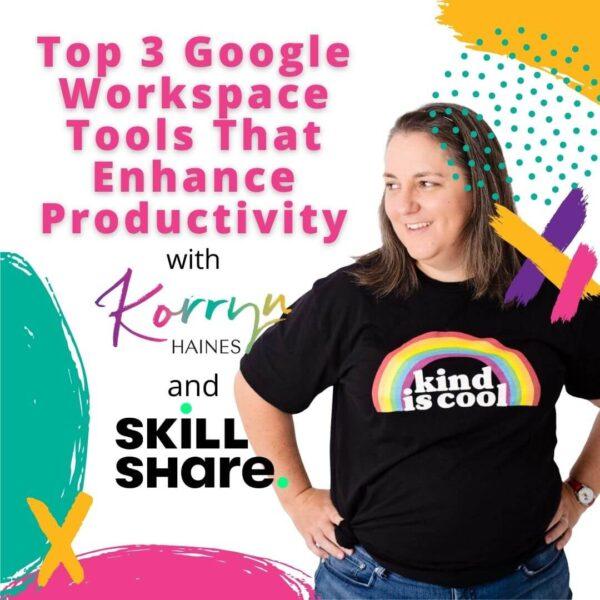 Skillshare Top 3 Googke Workspace Tools That Enhance Productivity Course